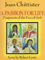 A Passion for Life | Joan D. Chittister |