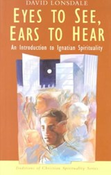 Eyes to See, Ears to Hear | David Lonsdale |