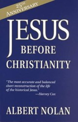 Jesus Before Christianity | Albert Nolan |
