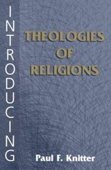 Introducing Theologies of Religion | Paul F. Knitter |