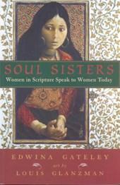 Soul Sisters: Women in Scripture Speak to Women Today