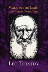 Walk in the Light & Twenty-Three Tales | Leo Tolstoy |