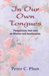 In Our Own Tongues | Peter C. Phan |