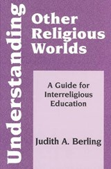 Understanding Other Religious Worlds | Judith A. Berling |
