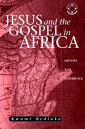 Jesus And The Gospel In Africa