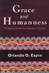 Grace And Humanness | Orlando O. Espin |
