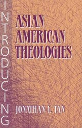 Introducing Asian American Theologies | Jonathan Y. Tan |