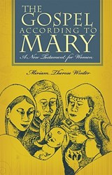 The Gospel According to Mary | Miriam Therese Winter |