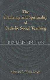 The Challenge and Spirituality of Catholic Social Teaching | Marvin L. Krier Mich |