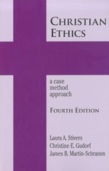 Christian Ethics | Stivers, Laura A. ; Gudord, Christine E. ; Martin-Schramm, James B. |