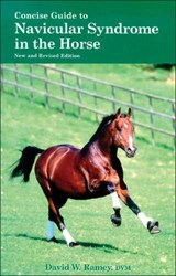 Concise Guide to Navicular Syndrome in the Horse | David W. Ramey |