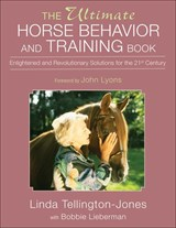 The Ultimate Horse Behavior And Training Book | Tellington-Jones, Linda ; Lieberman, Bobbie |