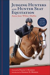 Judging Hunters And Hunter Seat Equitation | Anna Jane White-Mullin |