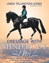 Dressage with Mind, Body & Soul | Linda Tellington-Jones |