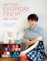 Knitting Everyday Finery | Mel Clark |