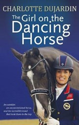 The Girl on the Dancing Horse | Charlotte Dujardin |