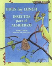 Bugs for Lunch/Insectos Para El Almuerzo | Margery Facklam |