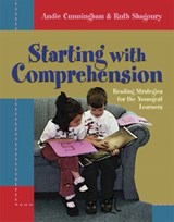 Starting With Comprehension | Cunningham, Andie ; Shagoury, Ruth |