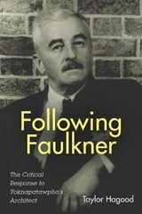 Following Faulkner | Taylor Hagood |