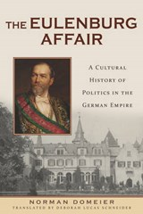 The Eulenburg Affair | Norman Domeier |