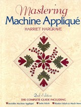 Mastering Machine Applique | Harriet Hargrave |