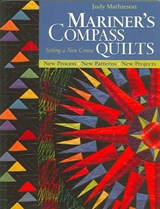 Mariners Compass Quilts Setting A New Course | Judy Mathieson |