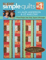 Super Simple Quilts | Anderson, Alex ; Aneloski, Liz |