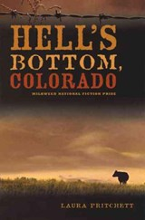 Hell's Bottom, Colorado | Laura Pritchett |