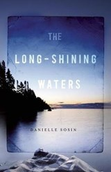 The Long-Shining Waters | Danielle Sosin |