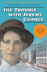 The Trouble with Jeremy Chance | George Harrar |