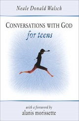 Conversations With God for Teens | Neale Donald Walsch |