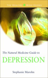 The Natural Medicine Guide to Depression | Stephanie Marohn |