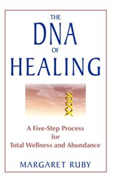 The DNA of Healing | Margaret Ruby |