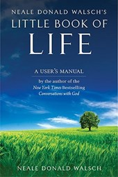 Neale Donald Walsch's Little Book of Life | Neale Donald Walsch |