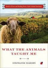 What the Animals Taught Me | Stephanie Marohn |