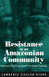 Resistance in an Amazonian Community | Lawrence Ziegler-Otero |