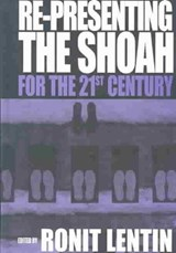 Re-presenting the Shoah for the 21st Century | Ronit Lentin |