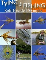 Tying & Fishing Soft-Hackled Nymphs | Allen McGee |