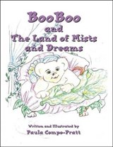 Booboo and the Land of Mists and Dreams | Paula Compo-Pratt |