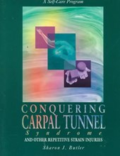 Conquering Carpal Tunnel Syndrome and Other Repetitive Strain Injuries | Sharon J. Butler |
