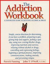 The Addiction Workbook | Fanning, Patrick ; O'neill, John Terence |