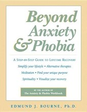 Beyond Anxiety and Phobia | Edmund J. Bourne |