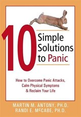 10 Simple Solutions to Panic | Antony, Martin M. ; McCabe, Randi E., Ph.D. |