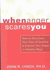 When Anger Scares You | John R. Lynch |
