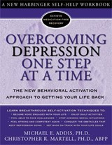 Overcoming Depression One Step at a Time | Addis, Michael E., Ph.D. ; Martell, Christopher R. |