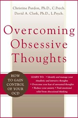 Overcoming Obsessive Thoughts | Purdon, Christine, Ph.D. ; Clark, David A. |