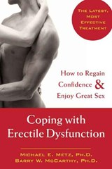 Coping With Erectile Dysfunction | Metz, Michael E., Ph.D. ; McCarthy, Barry W., Ph.D. |