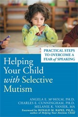 Helping Your Child With Selective Mutism | Angela E. McHolm |