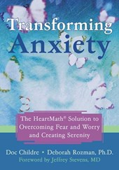 Transforming Anxiety | Doc Childre |