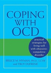Coping With OCD | Hyman, Bruce M., Ph.D. ; Dufrene, Troy |